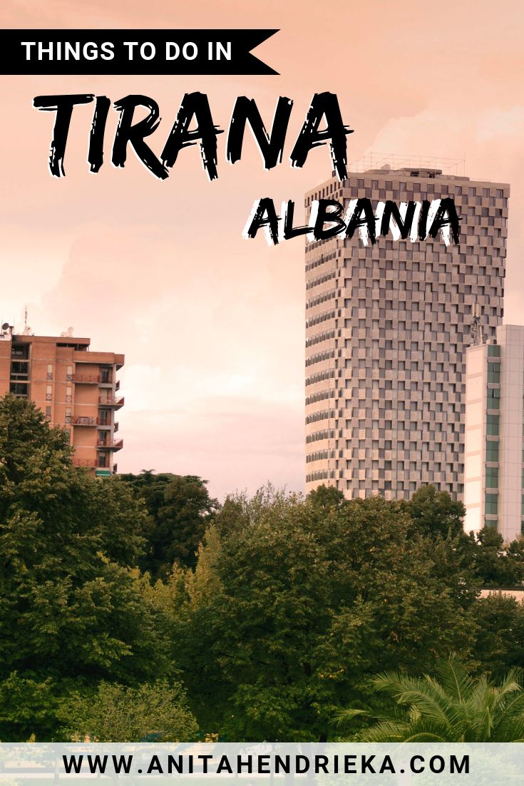 19 Things to do in Tirana [Albania] + Food, Hotels & More