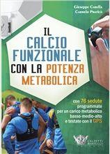 Il calcio funzionale con la potenza metabolica - Calzetti & Mariucci Editori