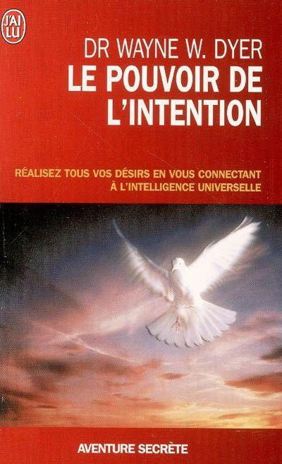 WAYNE W DYER - Le Pouvoir de l'intention - Croissance personnelle - LIVRES - Renaud-Bray.com - Ma librairie coup de coeur