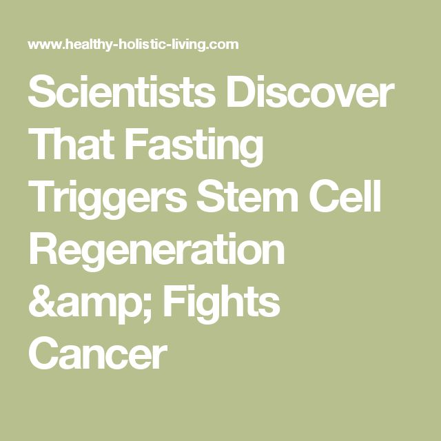 Scientists Discover That Fasting Triggers Stem Cell Regeneration & Fights Cancer