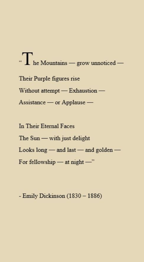☼ Emily Dickinson ☼  The Mountains grow unnoticed