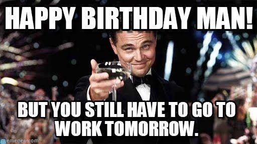 Funny Birthday Meme For Man : Best birthday memes images on pinterest birthdays