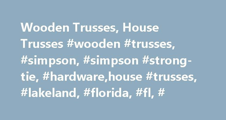 Wooden Trusses, House Trusses #wooden #trusses, #simpson, #simpson #strong-tie, #hardware,house #trusses, #lakeland, #florida, #fl, # http://botswana.remmont.com/wooden-trusses-house-trusses-wooden-trusses-simpson-simpson-strong-tie-hardwarehouse-trusses-lakeland-florida-fl/  # Wooden Trusses in Lakeland, Florida Located in Lakeland, Florida. DJ Trusses Unlimited offers wooden house trusses, supplies, and sealed engineering drawings for general building contractors. Since 1993, DJ Trusses…