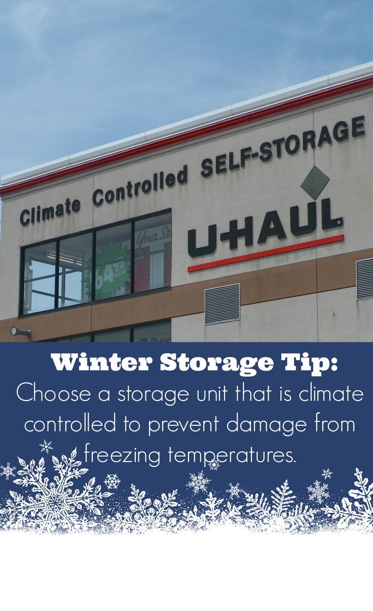 Baby it's cold outside...so make sure you have a climate-controlled storage unit!