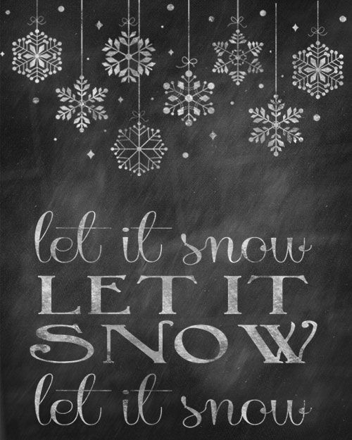 let it snow printable, put this with cut out snowflakes and dancers in display window.