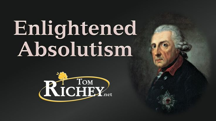Enlightened Absolutism (Frederick the Great, Catherine the Great, Joseph...