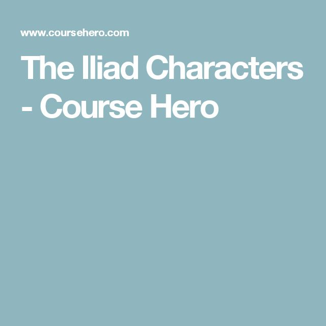 the heroic characters in the iliad List of homeric characters  this is a list of principal characters in homer's iliad and odyssey greeks in the trojan war achilles (ἀχιλλεύς), the.