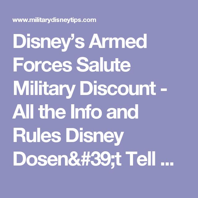 Disney's Armed Forces Salute Military Discount - All the Info and Rules Disney Dosen't Tell You!