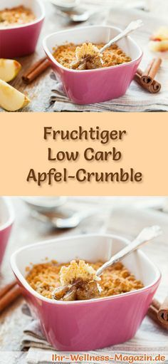 Fruchtiger Low Carb Apfel-Crumble - ein einfaches Rezept für ein kalorienreduziertes, kohlenhydratarmes Low Carb Dessert ohne Zusatz von Zucker ...