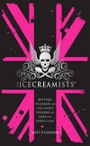Icecreamists: Boutique Ice Creams & Other Guilty Pleasures | Matt O'Connor