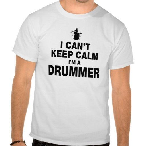 I Can't Keep Calm I'm A Drummer FUNNY Humor tshirt  #drummer #keepcalm
