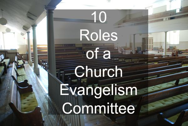 What role does a church evangelism committee play in the evangelism ministry of the local church?