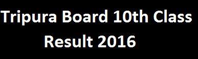 http://myresultnation.india.com/post/tripura-board-10th-class-results-2016-available-at-tripuraresultsnicin-64829