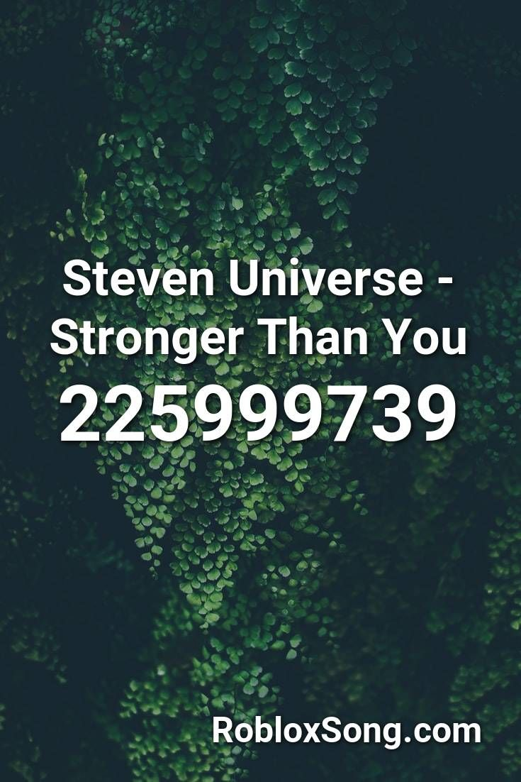 Steven Universe Stronger Than You Roblox Id Roblox Music Codes