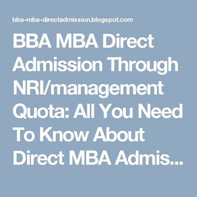 BBA MBA Direct Admission Through NRI/management Quota: All You Need To Know About Direct MBA Admission In...