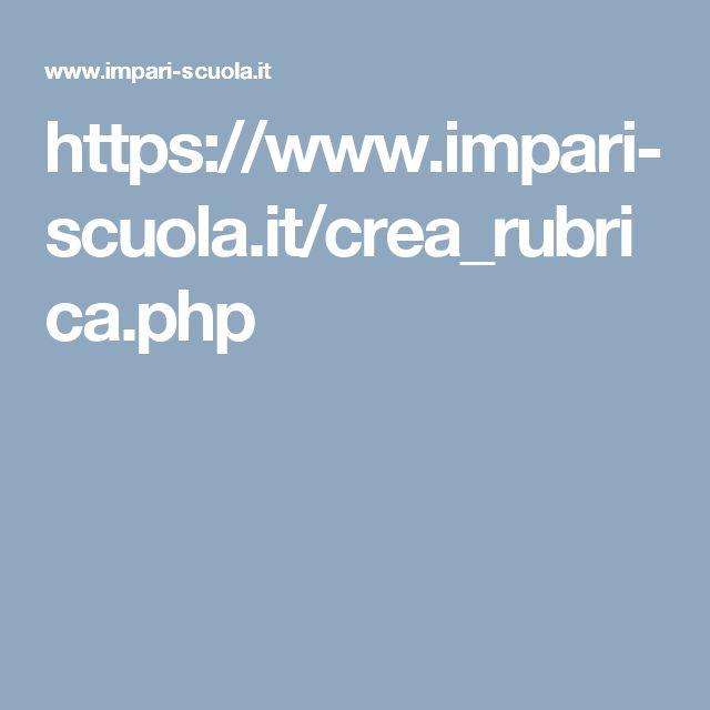 https://www.impari-scuola.it/crea_rubrica.php STRUMENTI PER CREARE RUBRICHE VALUTATIVE