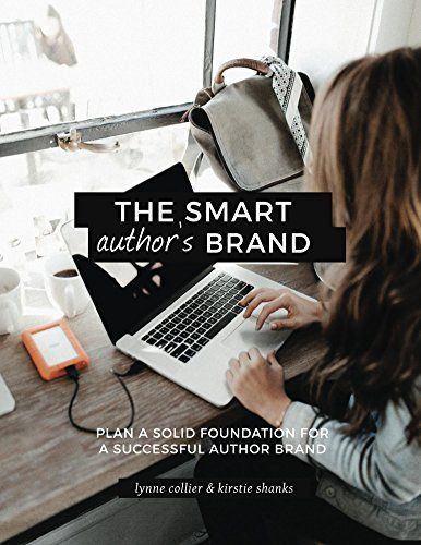 The Smart Author's Brand: Plan a Solid Foundation for a Successful Author Brand by [Collier, Lynne, Shanks, Kirstie]