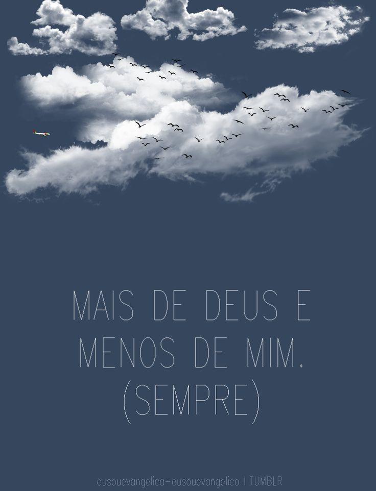 Senhor, encha -me com Teu amor o meu coração. Retira, por favor, todos os desejos que não são de acordo com a Sua vontade para minha vida. Eu imploro.