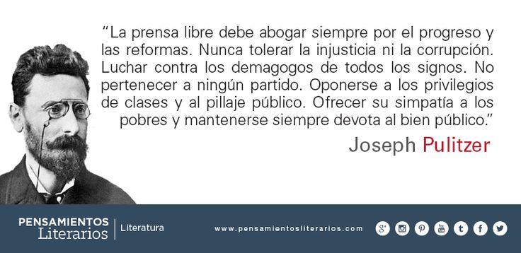 Joseph Pulitzer. Sobre la prensa libre.