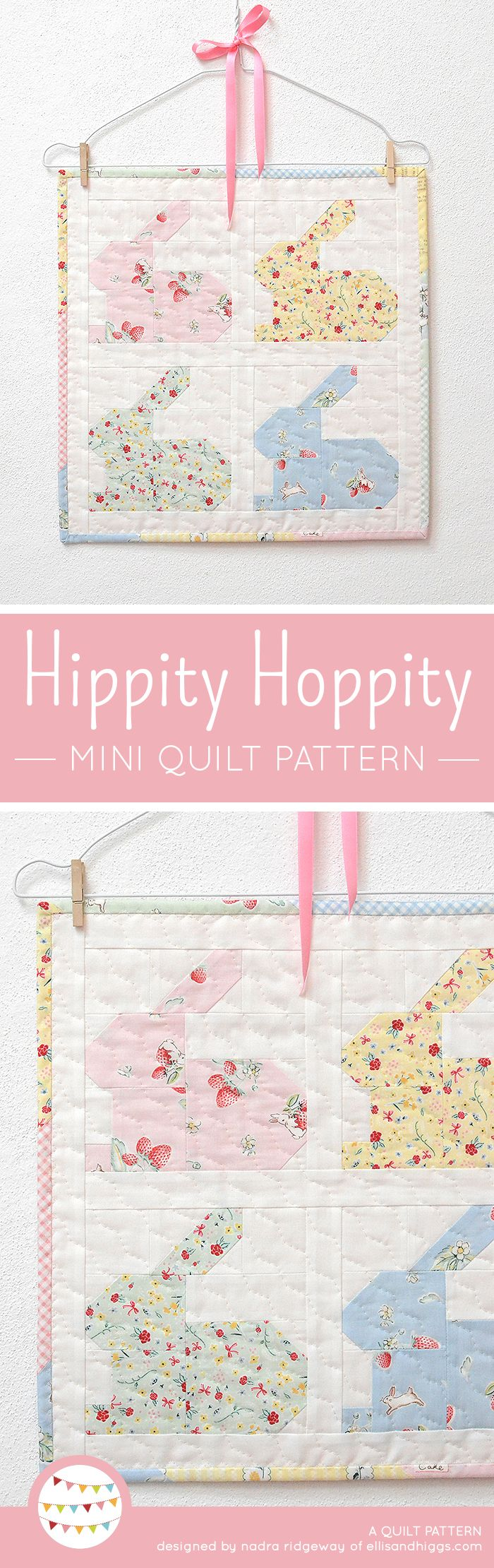 Hippity Hoppity Easter mini quilt pattern by Nadra Ridgeway of ellis & higgs. Patchwork pattern, easy quilt pattern, Easter quilt ideas, Easter crafts, Easter DIY craft project, bunny quilt block, pillow cushion. Patchwork Anleitung, Nähanleitung Patchworkdecke, Kissen, Wandbehand, Hase, Häschen, Oster Ideen, Geschenk, Patchwork Ideen, Oster Geschenke selber machen, Nähen für Ostern, DIY für Ostern.
