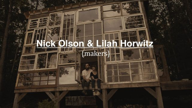 Half Cut Tea . com | Nick Olson & Lilah Horwitz by Matt Glass. In 2012, Nick Olson and Lilah Horwitz quit their jobs and set off to build a glass cabin in the mountains of West Virginia.