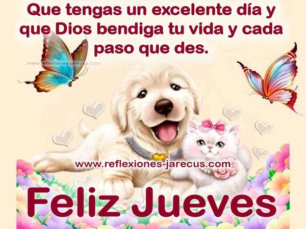Feliz Jueves, que tengas un excelente día y que Dios bendiga tu vida