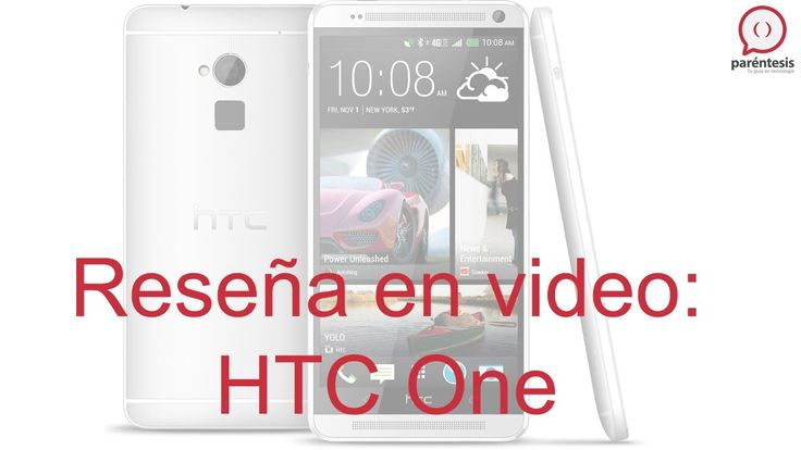 Reseña en video del celular HTC One