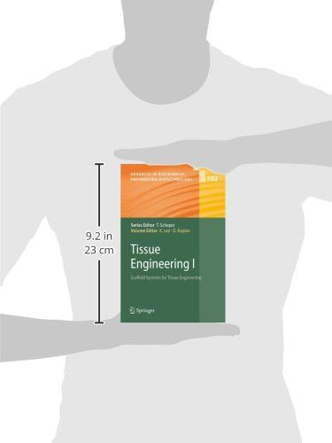 Tissue Engineering I: Scaffold Systems for Tissue Engineering (Advances in Biochemical Engineering/B