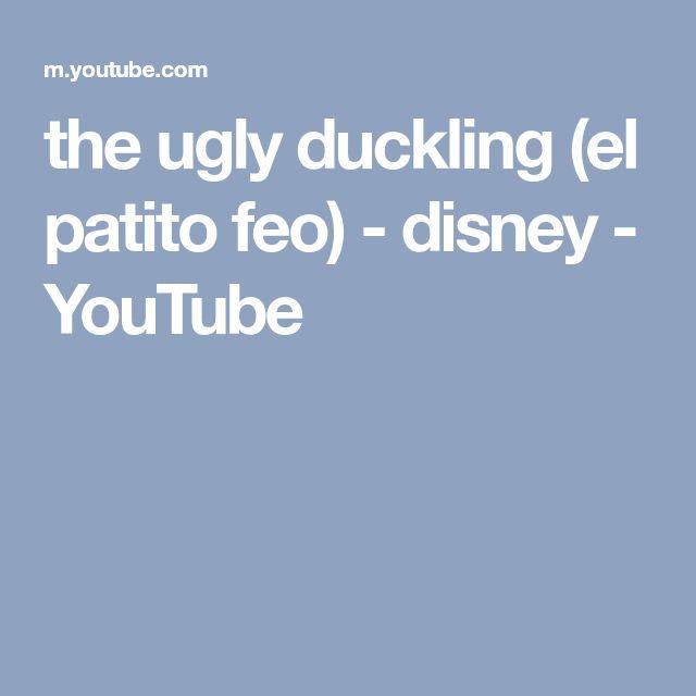 the ugly duckling (el patito feo) - disney - YouTube