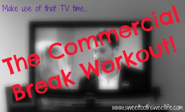 The Commercial Break Workout - easy exercises get moving while watching TV #fitfluential @sweettoothcourt