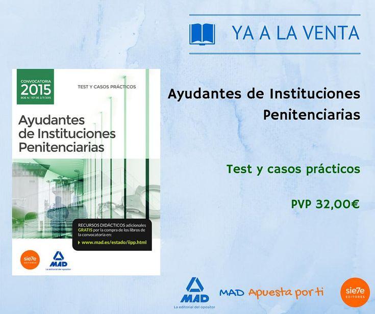#yaalaventa #oposiciones Ayudante Instituciones Penitenciarias.Test y casos prácticos.Ver en http://www.mad.es/AYUDANTES-DE-INSTITUCIONES-PENITENCIARIAS-TEST-Y-CASOS-PRACTICOS-isbn-9788490934456.html…