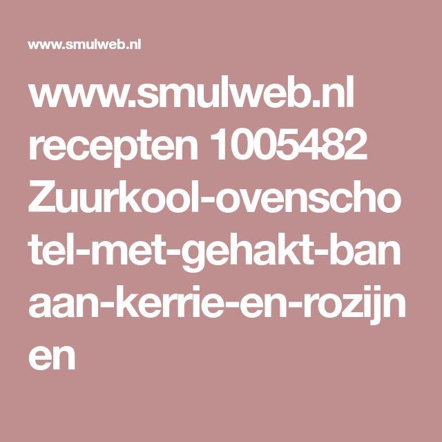 www.smulweb.nl recepten 1005482 Zuurkool-ovenschotel-met-gehakt-banaan-kerrie-en-rozijnen