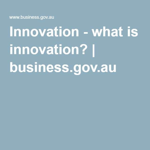 what is innovation? Innovation is a way to change your processes in a more effective way, either by having new ideas or a method of working.  This is good source because it shows us the definition of Innovation adding the key steps of it. The information is very clean and summarize, which will be a time saving.