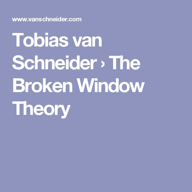best broken windows theory ideas windows  i first got introduced to the broken window theory by a co worker at spotify a few years ago