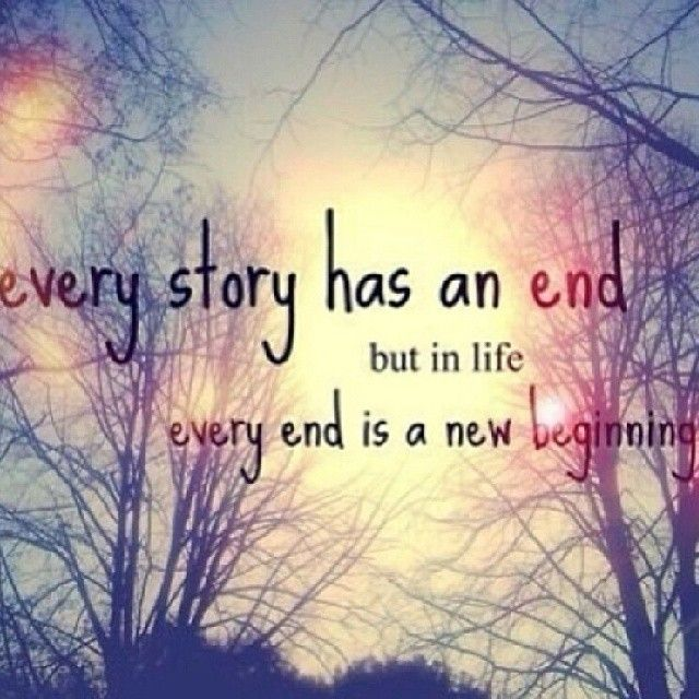 Every End Is A New Beginning Quotes Quote Inspirational Quotes Story