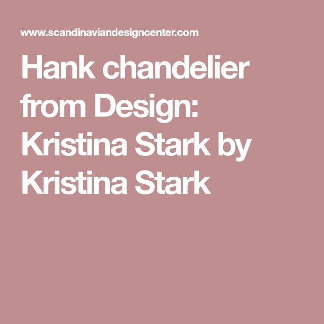 Hank chandelier from Design: Kristina Stark by Kristina Stark