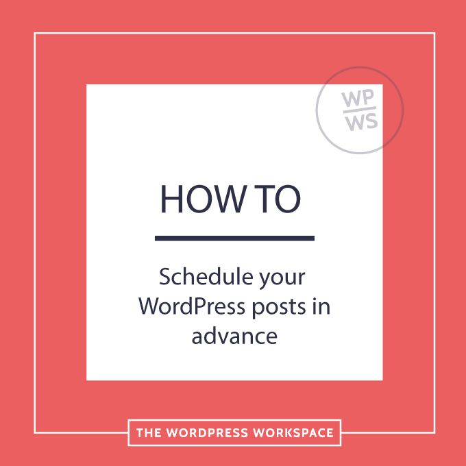How to schedule WordPress posts in advance