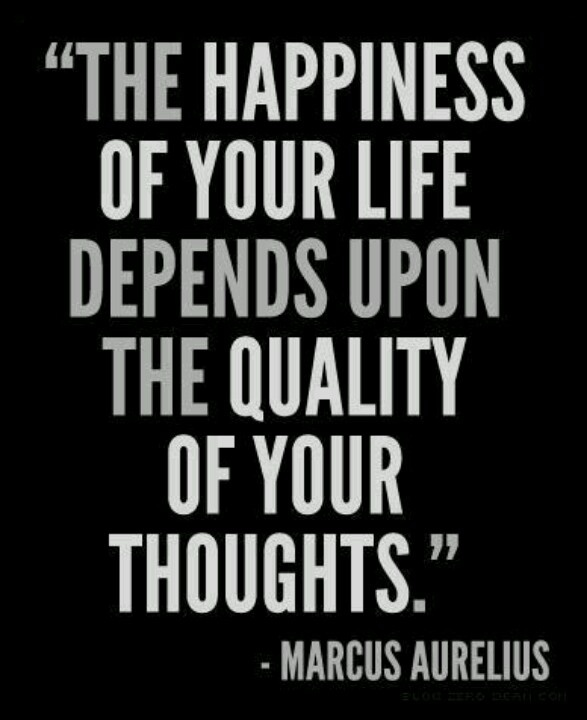 You Are Viewing Photo Titled The Happiness Of Your Life Depends Upon The  Quality Of Your Thoughts U2013 Marcus Aurelius From The Category Text U0026 Quotes  ...