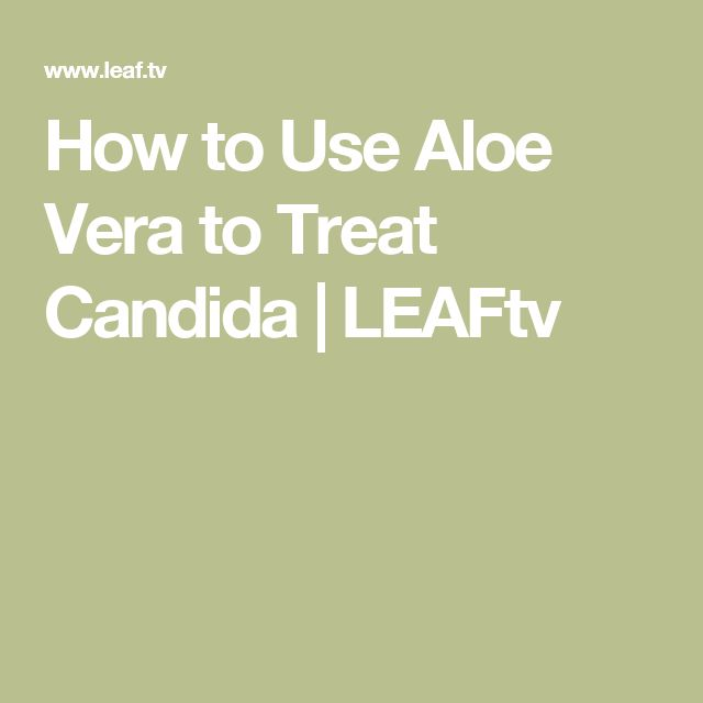 How to Use Aloe Vera to Treat Candida | LEAFtv
