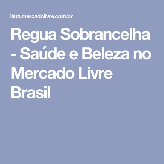 Regua Sobrancelha - Saúde e Beleza no Mercado Livre Brasil