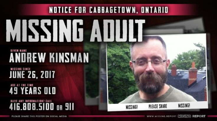 MISSING PERSON • ANDREW KINSMAN • CABBAGETOWN, ONTARIO • 49 YEARS OLD