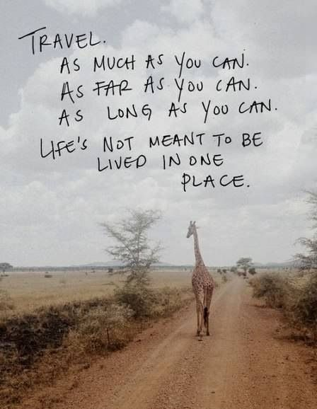 Life's not meant to be lived in one place!