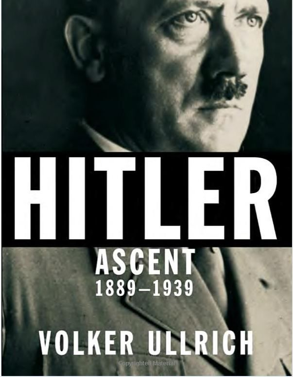 HITLER: Ascent 1889-1939. By Volker Ullrich. Translated by Jefferson Chase. (Knopf, $40.) The first volume of a timely new biography focuses on Hitler the man, seeing him as a consummate tactician and an actor aware of his audience. http://www.biographicalinquiries2.com/hitler-ascent-1889-1939