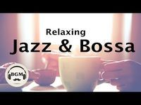 Relaxing Jazz & Bossa Nova Music - Chill Out Cafe Music For Study, Work - YouTube