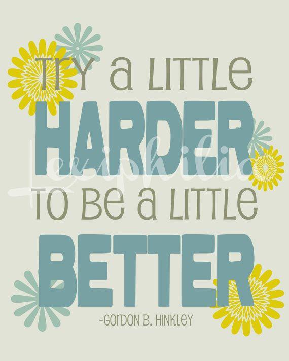 Inspirational Quote - Try a little harder - 8x10 art print - LDS art -. $10.00, via Etsy. #LDSartwork #DailyLDS