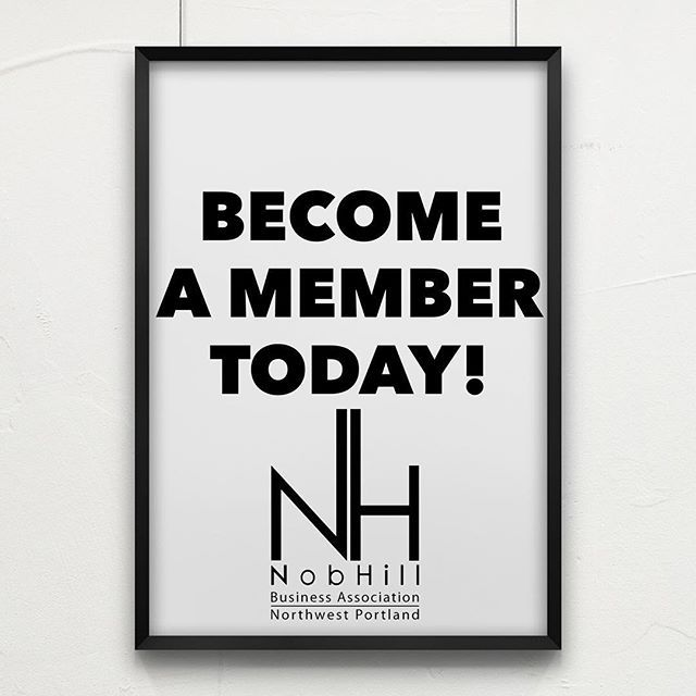 Become a member of the Nob Hill Business Association today!  #PdxNobHill #Nobhillpdx #Portland #pdx #pdxbusiness #pdxsmallbiz