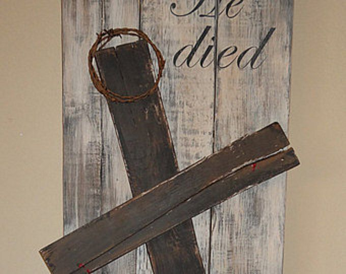 He died so that we may Live~Rustic hand painted Easter sign This sign is made to order. PLEASE ORDER EARLY to ensure a Holiday delivery!!! Please see my Shop Announcement for current production times. Shown in distressed brown/black lettering on distressed cream background with brown & black undertones. The cross is pallet wood and is painted in a distressed brown & black with red at the hands & feet placements to signify the blood Jesus shed while hanging on the cross. The crown of thorns…