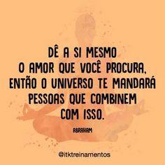 Acredite, pois funciona! #regram @itktreinamentos #frases #amor #amorpróprio #itktreinamentos