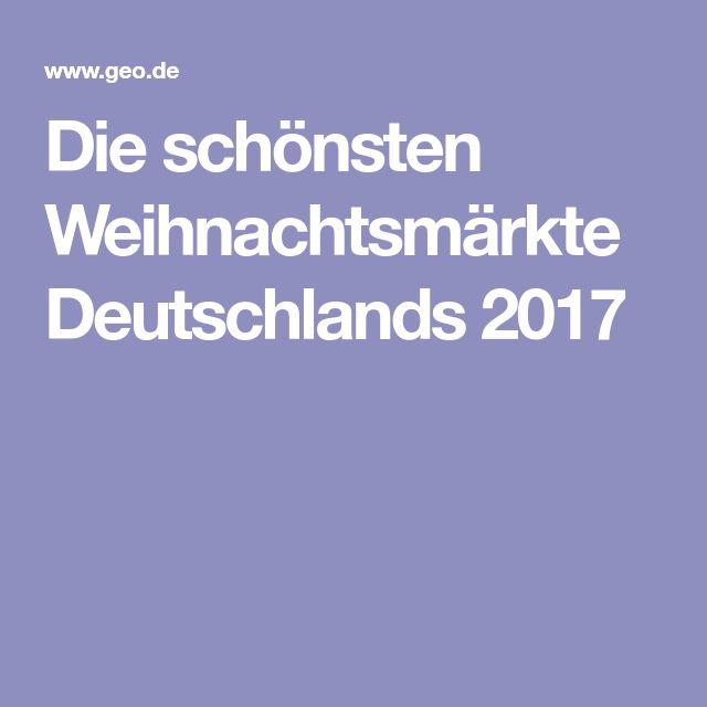 Die schönsten Weihnachtsmärkte Deutschlands 2017