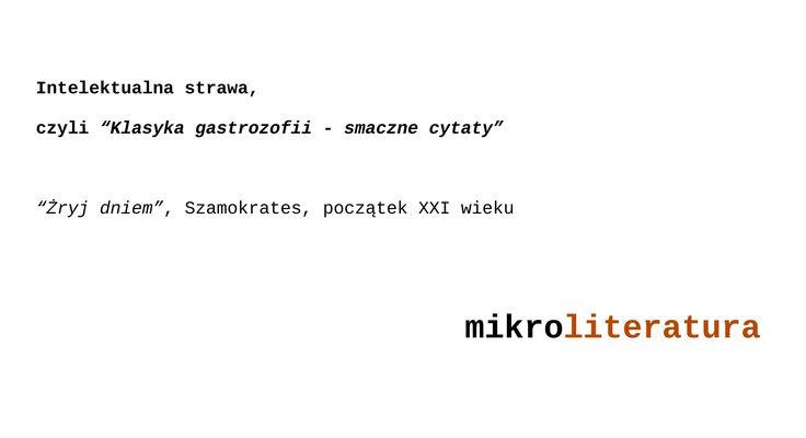 """Intelektualna strawa, czyli """"Klasyka gastrozofii - smaczne cytaty""""  #humor #jedzenie #filozofia"""